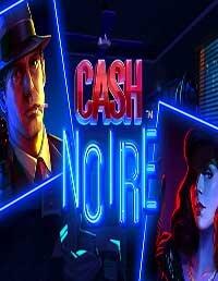 Cash Noire Slot Review (NetEnt)