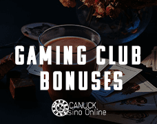 Gaming Club Bonuses canuckcasinoonline.com